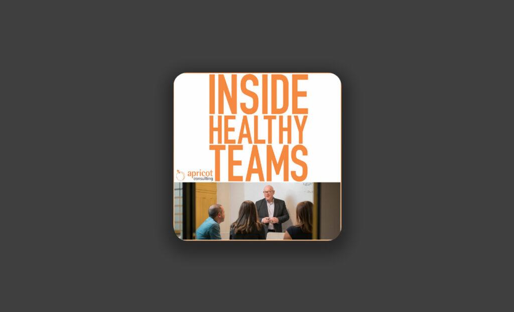 Inside Healthy Teams Podcast